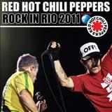 Red Hot Chili Peppers - Live in Rock in Rio 2011 - [Bootleg Não Oficial]