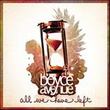 Boyce Avenue - All We Have Left