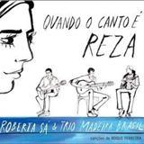 Roberta Sá - Roberta Sá e Trio Bandeira Brasil - Quando o canto é reza