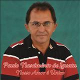 Paulo Nascimento De Iguatu - Paulo Nascimento de Iguatu NOSSO AMOR É ÚNICO