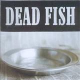 Dead Fish - Sirva- Se