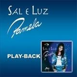 Pamela - Pamela Sal e Luz Playback