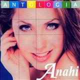 Anahí - Antologia