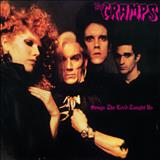 The Cramps - Songs The Lord Taught Us [bonus tracks]