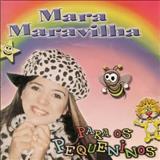 Mara Maravilha - Mara Maravilha (Para os pequeninos_Vol 1)