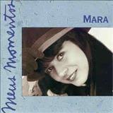 Mara Maravilha - Mara (Série meus momentos) Vol 2