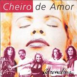 Cheiro De Amor - Cheiro de Amor (Adrenalina)