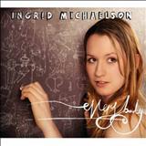 Ingrid Michaelson - Ingrid Michaelson everybody