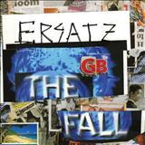 The Fall - Ersatz