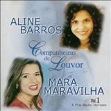 Mara Maravilha - Aline Barros & Mara Maravilha - Companheiras de Louvor (2000)