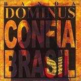 Banda Dominus - Confia Brasil