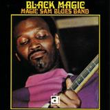 Magic Sam - Black Magic