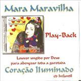 Nao tenho medo - Mara Maravilha (Coração Iluminado Play Back)