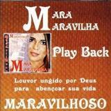 Maravilhoso - Mara Maravilha (Maravilhoso Play Back)