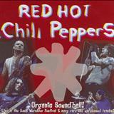 Red Hot Chili Peppers - Organic Soundball! [Live At The Rock Werchter Festival & Many Rare And Unreleased Tracks!]