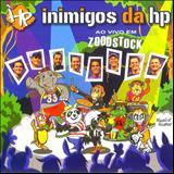 Inimigos Da HP - Ao Vivo em Zoodstock