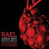 Rael da Rima - Ainda bem que segui as batidas do meu Coração