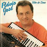 Cantor Flávio José Oficial - FILHO DO DONO