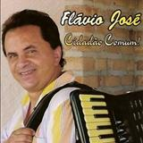 Cantor Flávio José Oficial - CIDADÃO COMUM