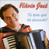 Cantor Flávio José Oficial - TÁ BOM QUE TÁ DANADO