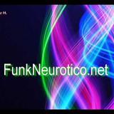 Conexão Do Funk - Funk Neorotico