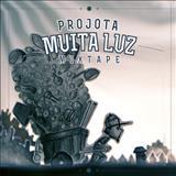Projota - Muita Luz - Lançamento 2013
