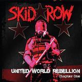 Skid Row - United World Rebellion- Chapter One (EP)