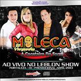 Moleca 100 Vergonha - Promocional Ao Vivo em Leblon Show, Fortaleza - CE (Abril 2013)