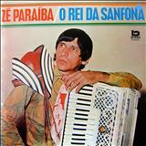 Zé Paraíba - O Rei Da Sanfona (BEVERLY)