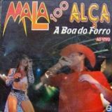 Malla 100 Alça - Malla 100 Alça, A Boa Do Forró - Volume 01 [2006]