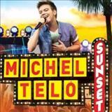 Michel Teló - Michel Teló Sunset