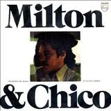Chico Buarque - Milton & Chico
