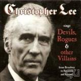 Christopher Lee - Christopher Lee Sings Devils, Rogues & Other Villains