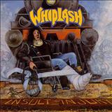 Whiplash - Insult to Injury