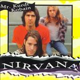 Nirvana - Mr. Kurdt Kobain