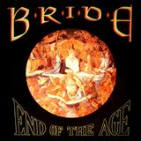 Bride - End Of The Age (Compilation)