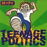 Mxpx - Teenage Politics