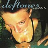 Deftones - Around The Fur