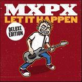 Mxpx - Let it Happen