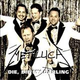Metallica - Die, Die My Darling (single)