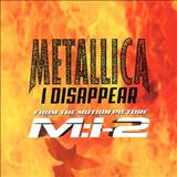 Metallica - I Dissappear (single)