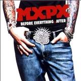 Mxpx - Before Everything And After