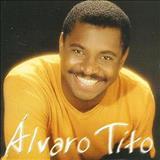 Álvaro Tito - Tempo de Alegria