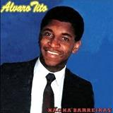 Álvaro Tito - Não Há Barreiras