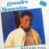 Álvaro Tito - Grandes Momentos