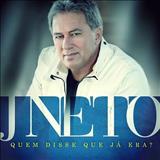 J. Neto - Quem disse que já Era?