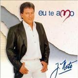 J. Neto - Eu Te Amo
