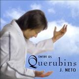 J. Neto - Entre os Querubins