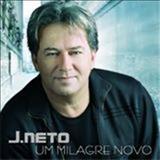 J. Neto - Um Milagre Novo