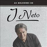 J. Neto - As Melhores de J. Neto